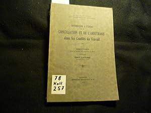 Contribution a L?Etude de la Conciliation et de L?Arbitrage dans les Conflicts du Travails: Emile ...