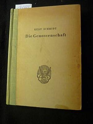 Die Genossenschaft : Ihre Geschichte, ihr Wesen u. Recht u. ihre Entwicklung in Deutschland: ...