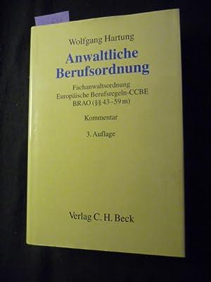 Anwaltliche Berufsordnung : Fachanwaltsordnung, Europäische Berufsregeln - CCBE, ...