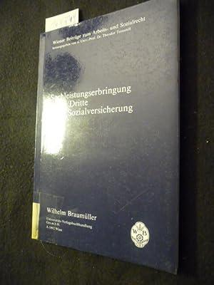 Wiener Beiträge zum Arbeits- und Sozialrecht ; Bd. 24 Sachleistungserbringung durch Dritte in ...