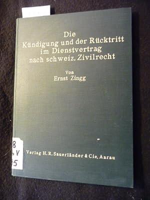 Die Kündigung und der Rücktritt im Dienstvertrag nach schweizerischem Zivilrecht: Zingg, ...