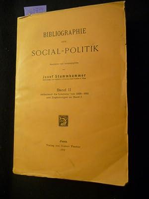 Bibliographie der Social-Politik - Band II enthaltend die Literatur von 1895-1911 und Ergä...