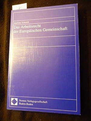 Das Arbeitsrecht der Europäischen Gemeinschaft: Schmidt, Marlene