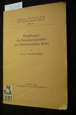 Basler Studien zur Rechtswissenschaft ; H. 16 Wandlungen der Bereicherungslehre im schweizerischen ...