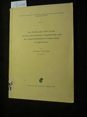 Berner rechts- und wirtschaftswissenschaftliche Abhandlungen ; H. 61 Der Einfluss des AHV-Fonds auf...