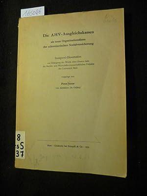 Abhandlungen zum schweizerischen Recht ; N.F. H. 301 Die AHV-Ausgleichskassen als neue ...