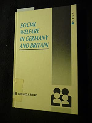 Social welfare in Germany and Britain : origins and development: Ritter, Gerhard A.