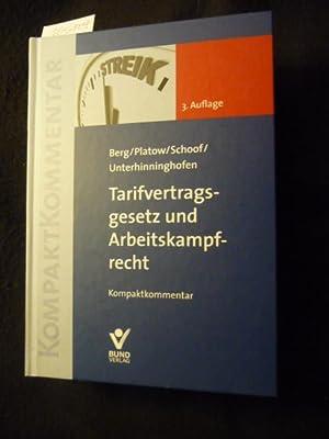 KompaktKommentar Tarifvertragsgesetz und Arbeitskampfrecht : Kompaktkommentar: Berg, Peter ; ...