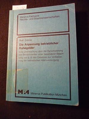 Minerva-Fachserie Rechts- und Staatswissenschaften Die Anpassung betrieblicher Ruhegelder : e. ...