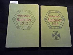 Eichendorff-Kalender für das Jahr 1912 +1916 Ein romantisches Jahrbuch. Organ der Deutschen ...