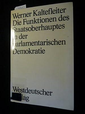 Demokratie und Frieden ; Bd. 9 Die Funktionen des Staatsoberhauptes in der parlamentarischen ...