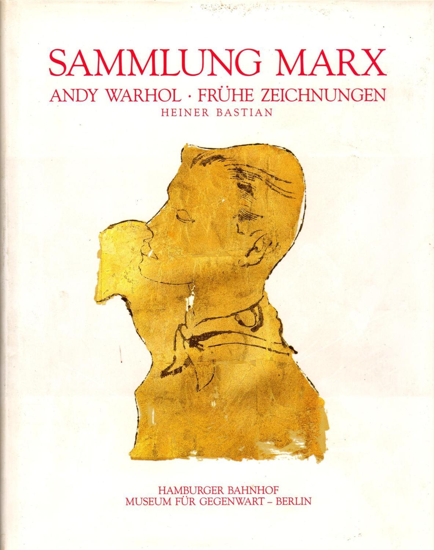 Andy Warhol - Frühe Zeichnungen. Sammlung Marx. Herausgegeben und geschrieben von Heiner Bastian.