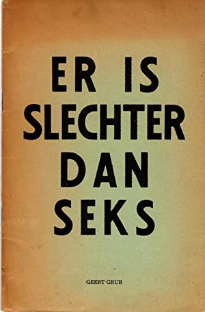Er is slechter dan seks. (Essay).: Grub, Geert (d.i.