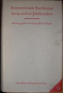 Internationale Buchkunst im 19. und 20. Jahrhundert.: Schauer, Georg Kurt