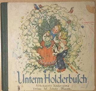 Unterm Holderbusch. Altbekannte Kinderreime mit Bildern von: Busch - Schumann,