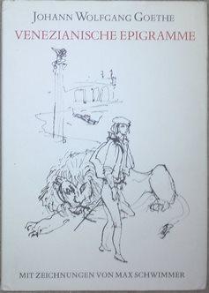 Venezianische Epigramme. Mit Zeichnungen von Max Schwimmer.: Goethe, Johann Wolfgang,