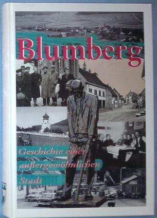 Blumberg. Geschichte einer außergewöhnlichen Stadt.: Blumberg. - Willimski,