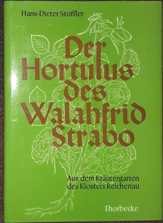 Der Hortulus des Walahfrid Strabo. Aus dem: Strabo. - Stoffler,