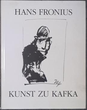 Kunst zu Kafka. Mit einem Text von: Fronius, Hans,