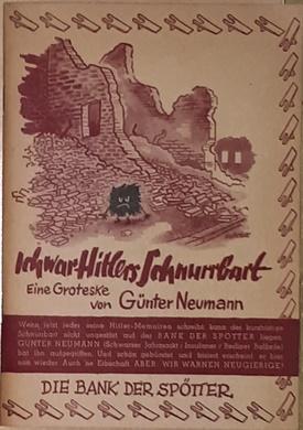 Ich war Hitlers Schnurrbart. Eine Groteske. Umschlagzeichnung: Neumann, Günter,