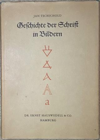 Geschichte der Schrift in Bildern.: Tschichold, Jan,