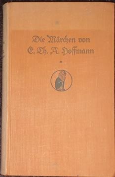 Die Märchen. Hrsg. von Paul Zaunert.: Hoffmann, E. Th.