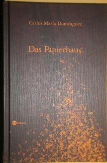 Das Papierhaus. Erzählung. Aus dem Spanischen von: Dominguez, Carlos Maria,