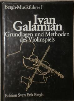Grundlagen und Methoden des Violinspiels.: Galamian, Ivan,