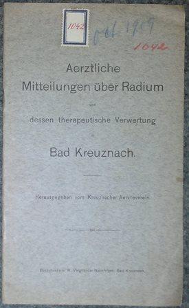 Aerztliche Mitteilungen über Radium und dessen therapeutische: Bad Kreuznach. -
