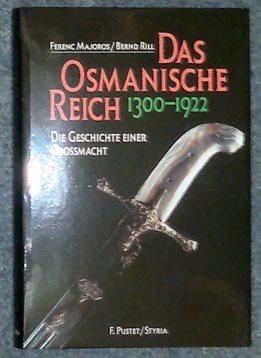Das Osmanische Reich 1300 - 1922. Die: Majoros, Ferenc /