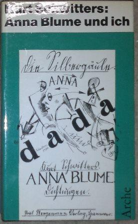 """Anna Blume und ich. Die gesammelten """"Anna: Schwitters, Kurt,"""