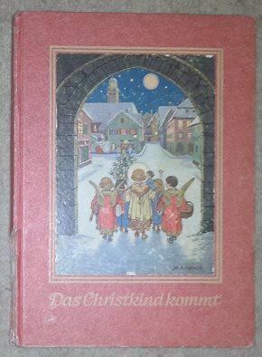 Das Christkind kommt. Ein Weihnachtsbuch für Kinder: Weihnachten. - Müller,