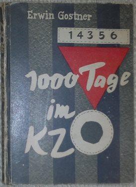 1000 Tage im KZ. Ein Erlebnisbericht aus: Gostner, Erwin,