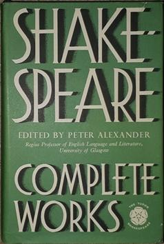The Complete Works. Edited by Peter Alexander.
