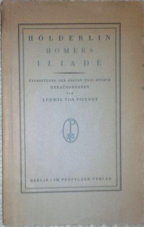 Homers Iliade. Übersetzung der ersten zwei Bücher.: Hölderlin, (Friedrich),