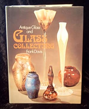 Antique Glass and Glass Collecting.