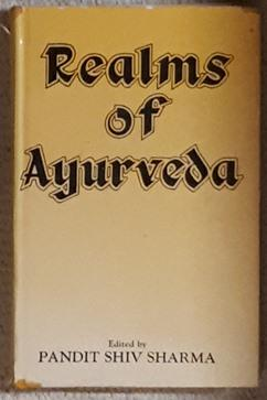 Realms of Ayurveda. Scientific Excursions by nineteen: Ayurveda. - Sharma,