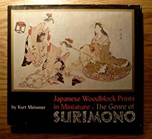Japanese Woodblock Prints in Miniature: The Genre: Meissner, Kurt,