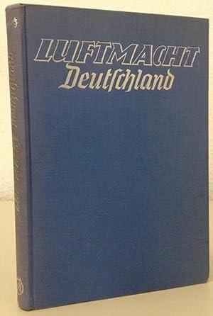 Luftmacht Deutschland. Luftwaffe - Industrie - Luftfahrt.: BONGARTZ, Heinz.