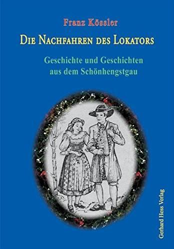 Die Nachfahren des Lokators. Geschichte und Geschichten aus dem Schönhengstgau - Kössler, Franz