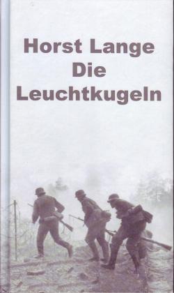 Die Leuchtkugeln. Vier Erzählungen - Lange, Horst