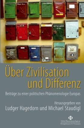 Über Zivilisation und Differenz. Beiträge zu einer: Hagedorn, Ludger/ Staudigl,