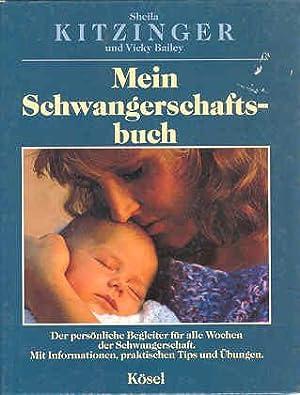 Mein Schwangerschaftsbuch. Der persönliche Begleiter für alle: Kitzinger, Sheila/ Bailey,