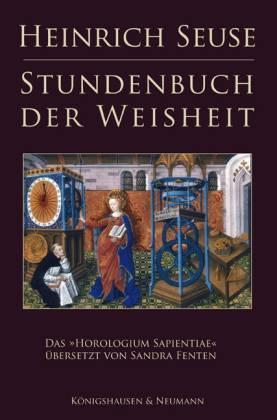 Stundenbuch der Weisheit. Das Horologium Sapientiae: Seuse, Heinrich
