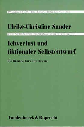 Ichverlust und fiktionaler Selbstentwurf. Die Romane Lars: Sander, Ulrike-Christine
