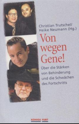 Von wegen Gene! Über die Stärken von: Trutschel, Christian/ Neumann,