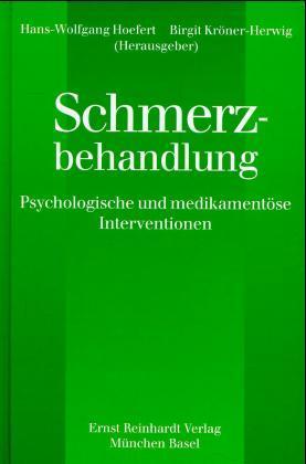 Schmerzbehandlung. Psychologische und medikamentöse Interventionen: Hoefert, Hans-Wolfgang/ Kröner-Herwig,