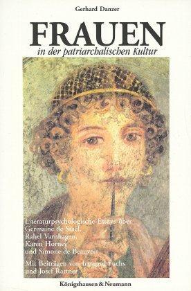 Frauen in der patriarchalischen Kultur. Psychographien über: Danzer, Gerhard/ Fuchs,