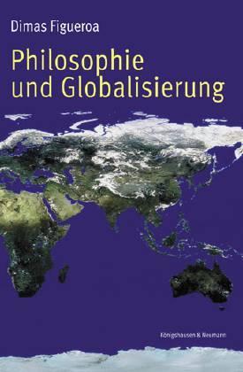 Philosophie und Globalisierung: Figueroa, Dimas