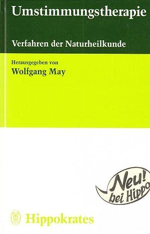 Umstimmungstherapie - Verfahren der Naturheilkunde - Mit: May, Wolfgang (Hrsg.)
